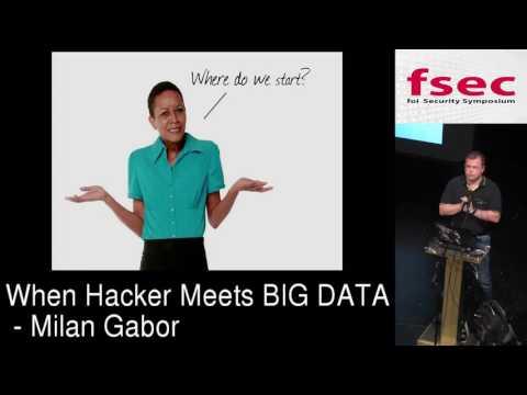FSec 2016 - Milan Gabor: When hacker meets BIG DATA