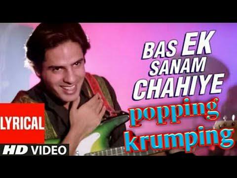 #-Ek sanam chahiye popping krumping hip hop mix song by dance remix