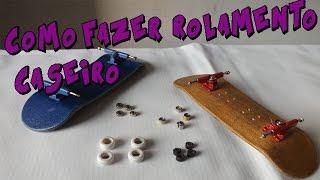 COMO FAZER ROLAMENTO CASEIRO -  FINGERBOARD