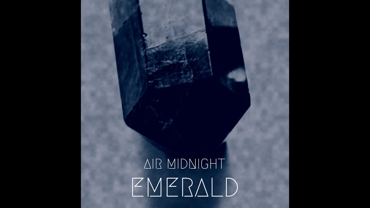 "(New Music) Air Midnight - Album Sampler of ""Emerald"""