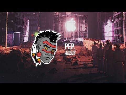 PEP. - ADEUS