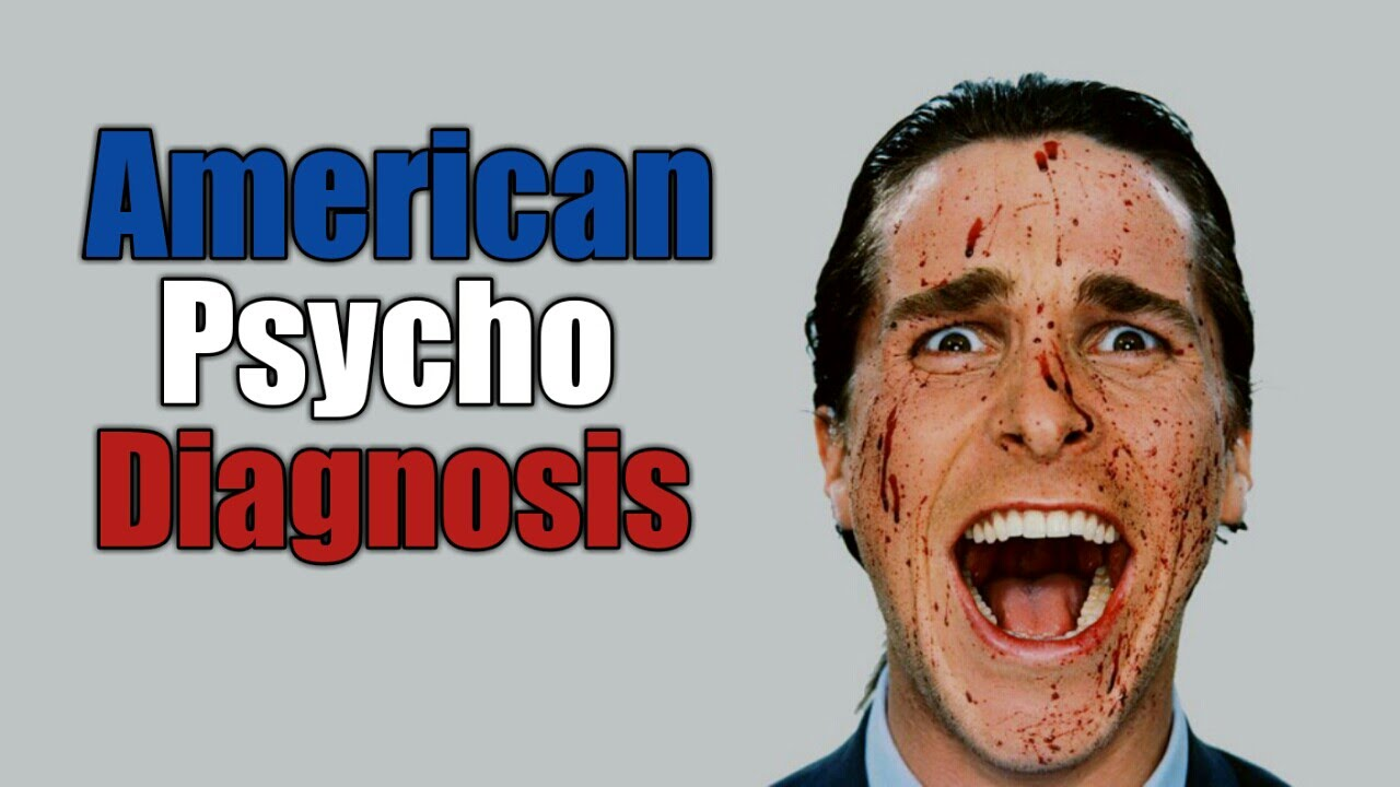 Diagnosing Patrick Bateman - American Psycho Explained / Analysis ...