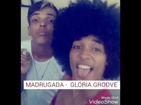 Glória Groove - Madrugada (Versão Luiz Richard & Iure Gomes)