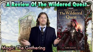 A Review Of The Wildered Quest (Magic: The Gathering) by Kate Elliot
