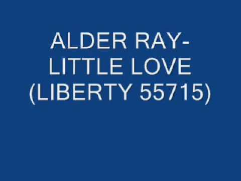 Alder Ray A Little Love Cause I Love Him