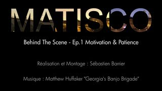 MATISCO - Behind The Scenes - Ep.1 - Motivation & Patience Thumbnail