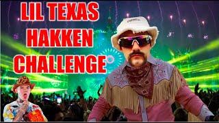 Lil Texas Hardcore Cowboy Hakken Challenge