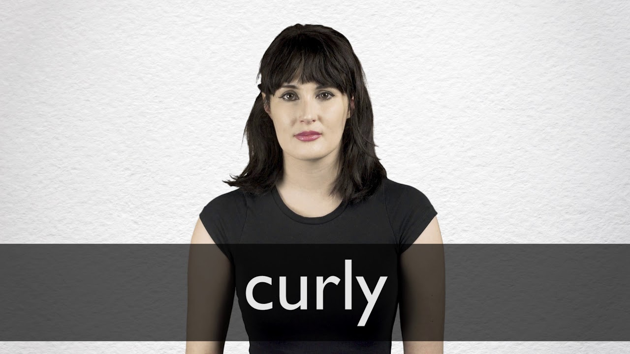 How to pronounce CURLY in British English