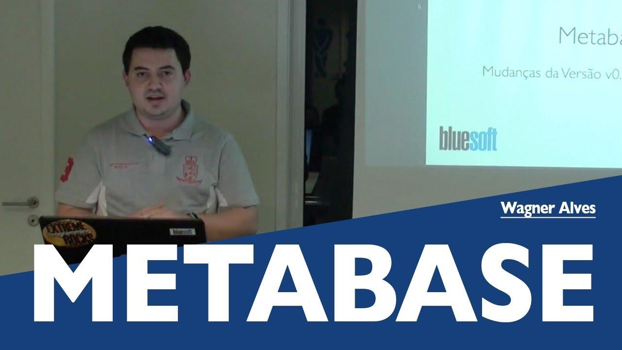 Metabase - Versão 25 1 | Wagner Alves | Papo Reto