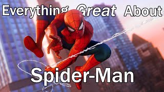Everything GREAT About Spider-Man!