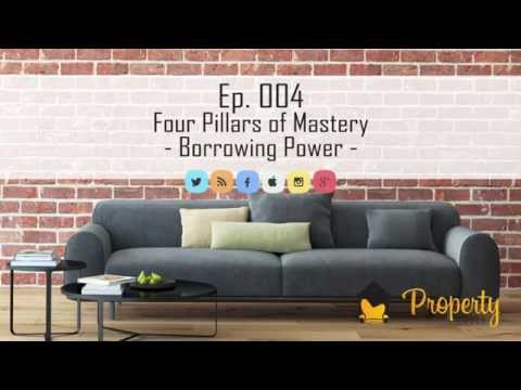 Ep.004 - Four Pillars of Mastery | Borrowing Power - Insider's Guide to Property