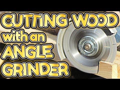 cutting WOOD with an ANGLE GRINDER by VegOilGuy