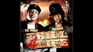 Webbie & Lil Phat - We Aint Savin Dem [Trill 4 Life Mixtape]