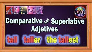 Adjetivos Comparativos Y Superlativos En Ingles - Reglas y Oraciones | Lección # 28