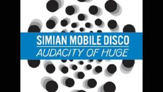 Simian Mobile Disco - Audacity of Huge (Dekker and Johan Remix)