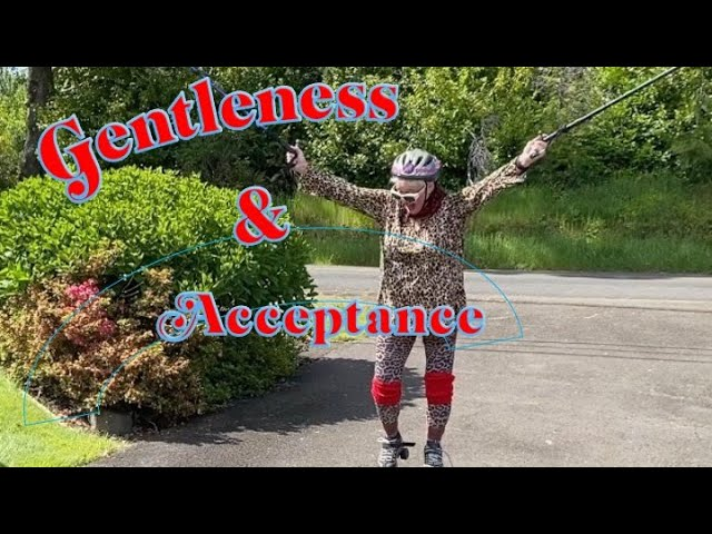 GENTLENESS AND ACCEPTANCE