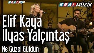 İlyas Yalçıntaş & Elif Kaya - Ne Güzel Güldün (Kral Pop Akustik) Video