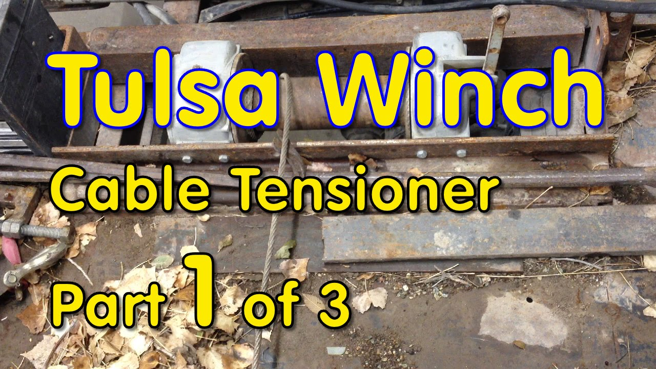 Tulsa Winch Cable Tensioner Part 1 Of 3 Youtube