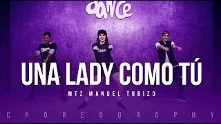 Una Lady Como Tú - MTZ Manuel Turizo | FitDance Life (Coreografía) Dance