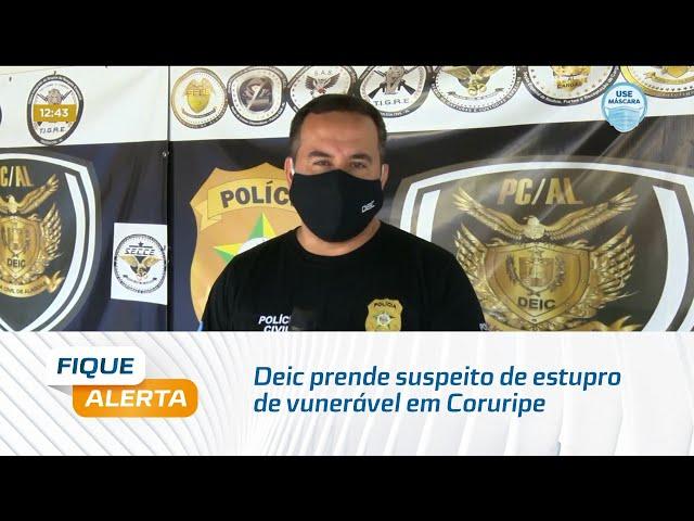 Deic prende suspeito de estupro de vunerável em Coruripe