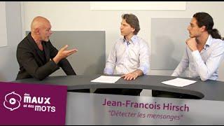 Jean-François Hirsch (1/3) - Détecter les mensonges