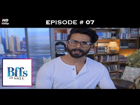 BFFs with Vogue S01 - Shahid's shy confessions
