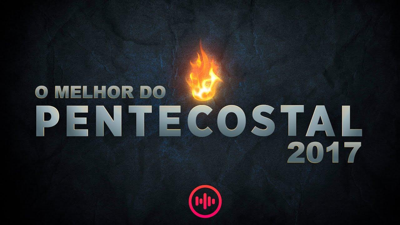 [NOVO] O Melhor da Musica Gospel Pentecostal 2017 [As mais tocadas]