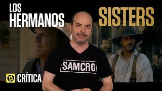 Crítica 'Los hermanos Sisters' ('The Sisters Brothers')