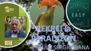 INTERVJUA ARENO (IA): PAULO SERGIO VIANA – Rekrei la Paradizon