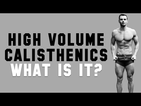 High Volume Calisthenics. What Is It and Why You Need It?