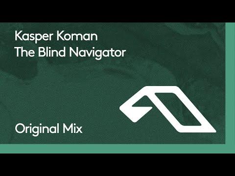 Kasper Koman - The Blind Navigator