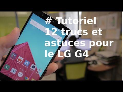 [TUTORIEL] LG G4 : 12 trucs et astuces pour le LG G4