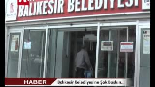 Balıkesir Belediyesi'ne Şok Baskın    2 Başkan Yardımcısı ve 22 Kişi Gözaltında