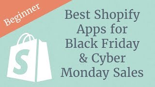 Best Shopify Apps for Black Friday & Cyber Monday Sales