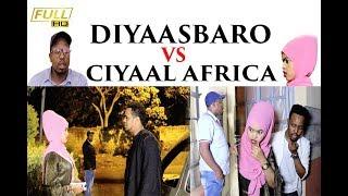 FILMII FATAA DHUGLE | DIYAASBARO VS CIYAAL AFRICA | BY ISMA DHAANTO ENT