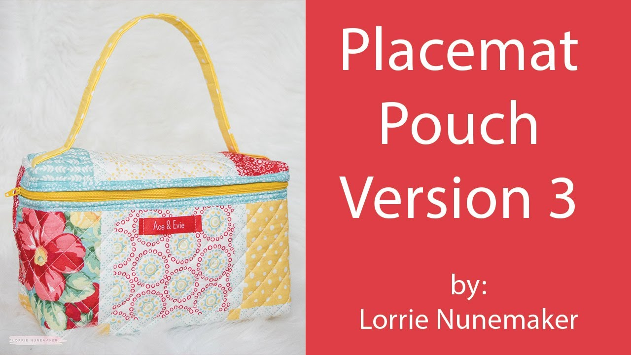 Placemat Pouch Version 3 By Lorrie Nunemaker See Sizing