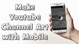 How to make Youtube Channel Art or Banner On Android / IOS Phones with PicsArt | Urdu Hindi