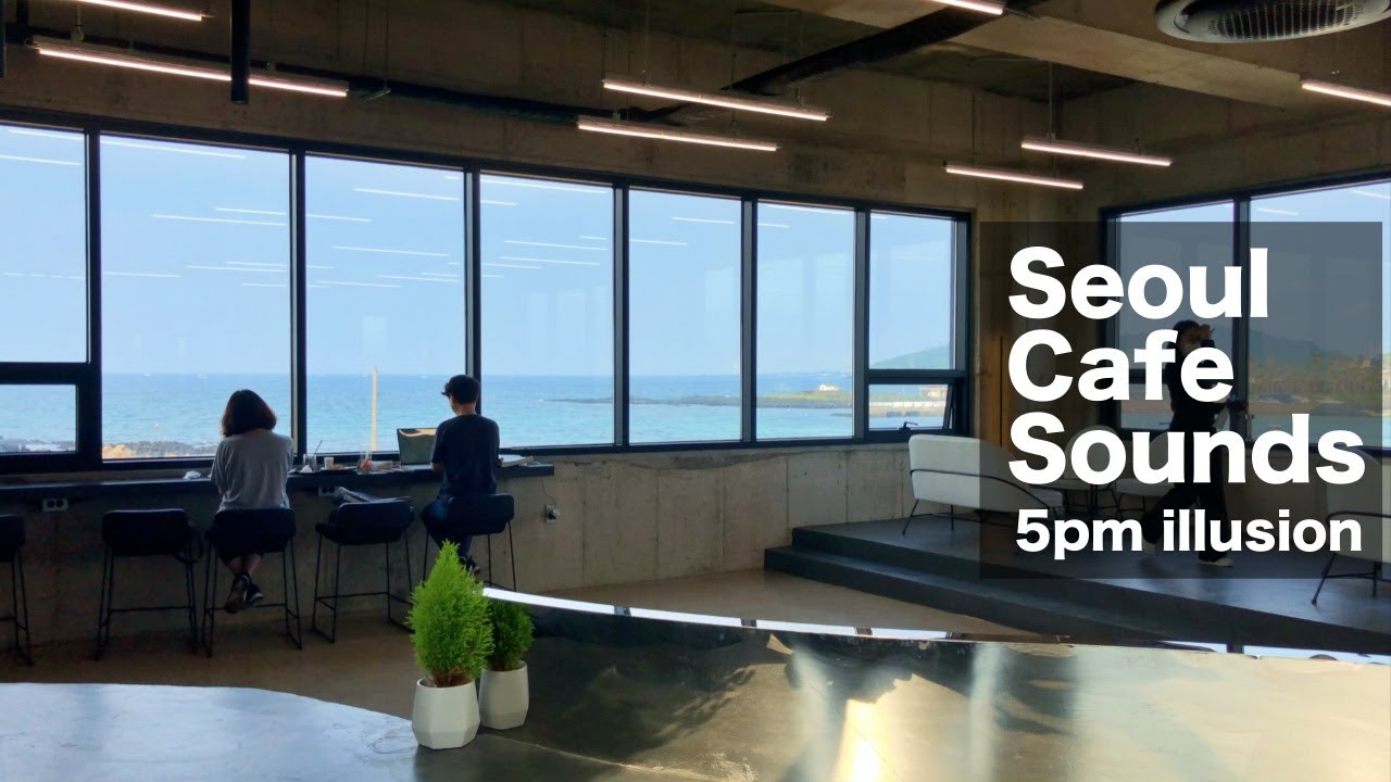Seoul cafe sounds 57 minutes full [Cafe 5pm illusion] | coffee shop ambient Sounds for study