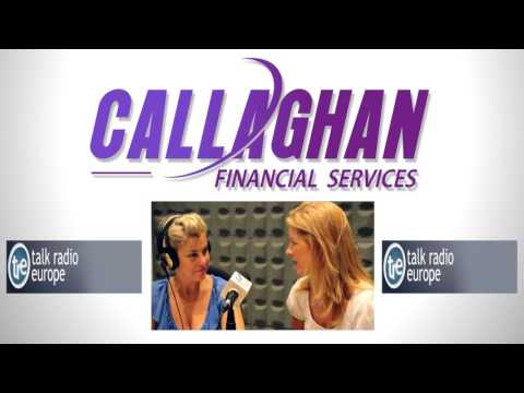 Callaghan Financial Services - Talk Radio Europe Advert