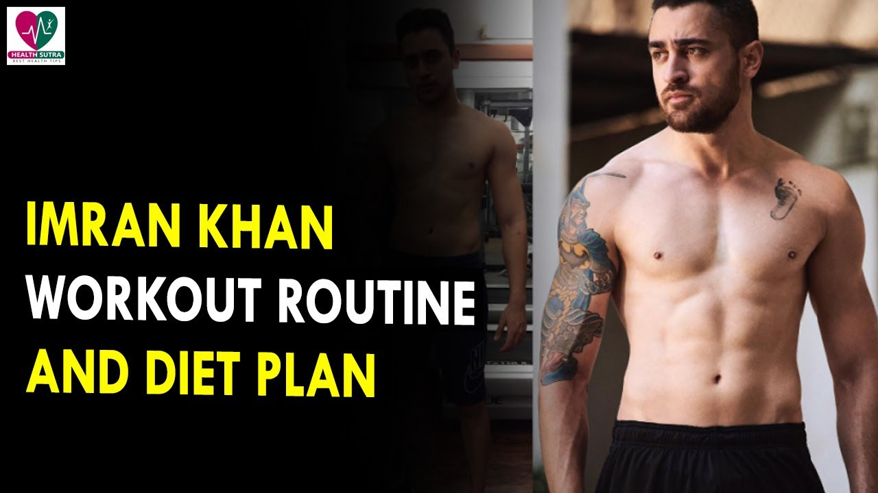 Imran Khan Workout Routine & Diet Plan || Health Sutra ...