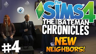 The Sims 4 - New Neighbors! - Part 4 (The Bateman Chronicles)