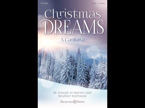 CHRISTMAS DREAMS A CANTATA  Joseph M MartinHeather Sorenson