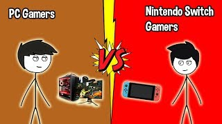 PC Gamers VS Nintendo Switch Gamers