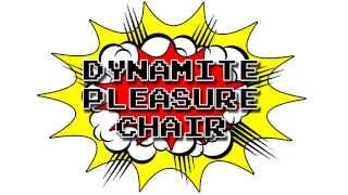 Download Dynamite Pleasure Chair - BFG (Explicit, Audio only) MP3 song and Music Video