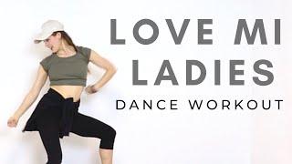 Dance WorkOUT // Love Mi Ladies - Oryane, Sean Paul