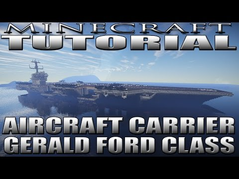 MINECRAFT: AIRCRAFT CARRIER TUTORIAL (GERALD FORD CLASS)(USS ENTERPRISE CVN-80)