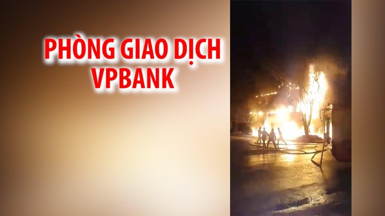 Cháy lớn tại phòng giao dịch VPBank ở Quảng Bình