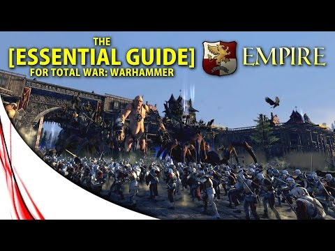 EMPIRE! - The Essential Guide - Total War: WARHAMMER