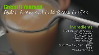 GIY (Green It Yourself) Quick & Cold Brew Coffee   Live Green!