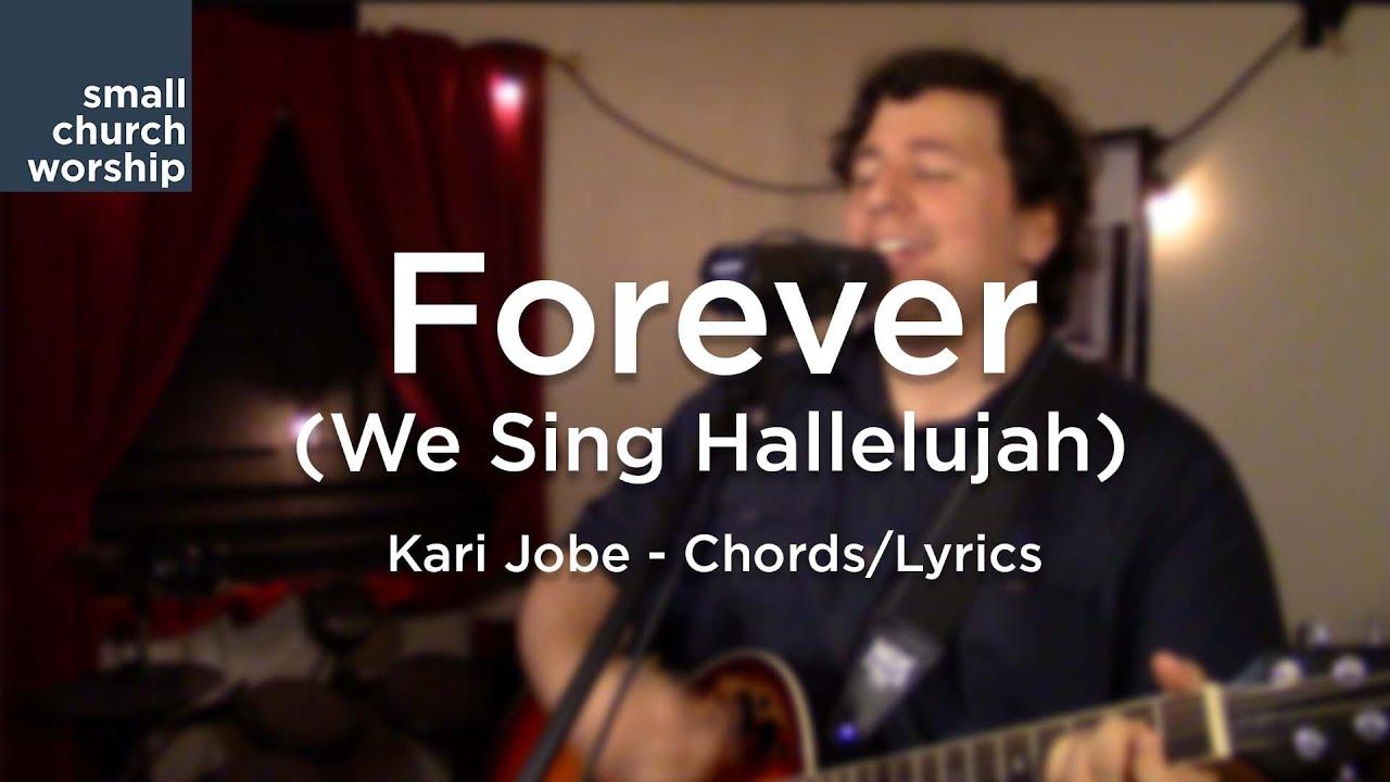 Forever we sing hallelujah bethelkari jobe chordslyrics forever we sing hallelujah bethelkari jobe chordslyrics youtube hexwebz Choice Image